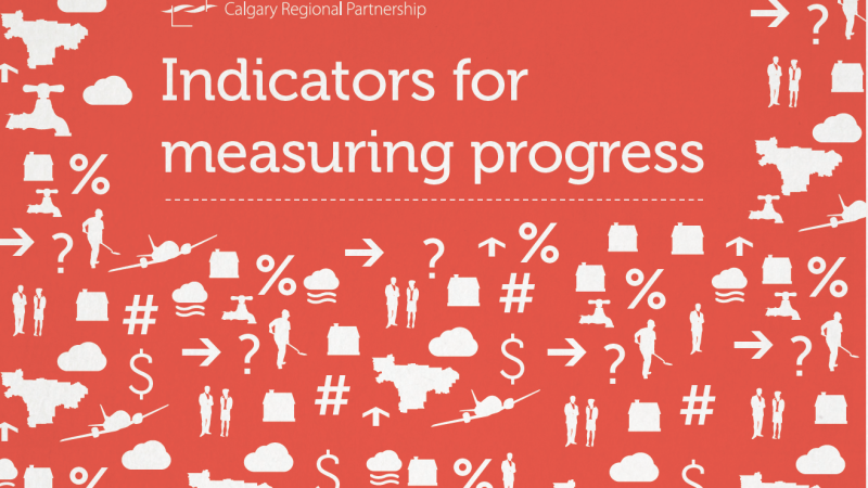 Indicators for Measuring Progress, Calgary Regional Partnership