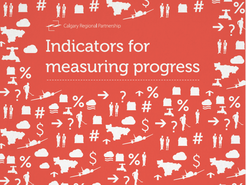 Indicators for Measuring Progress, Calgary Regional Partnership